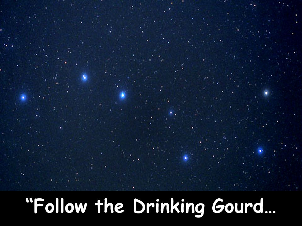 Follow the Drinking Gourd…