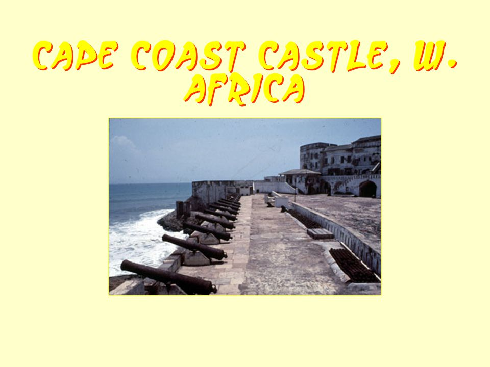 Cape Coast Castle, W. Africa