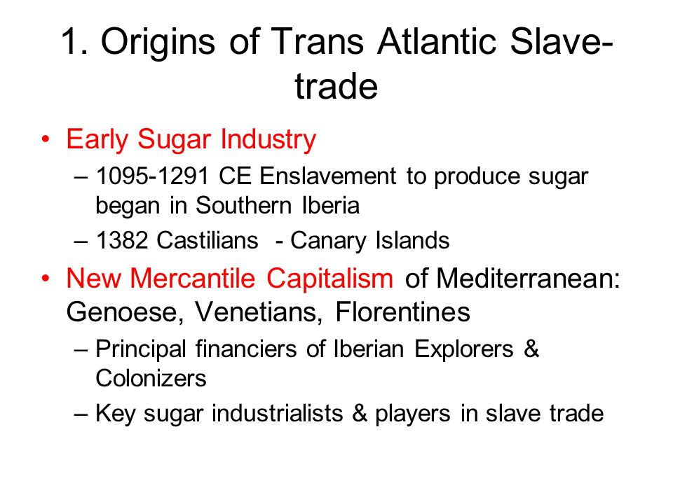 1. Origins of Trans Atlantic Slave-trade