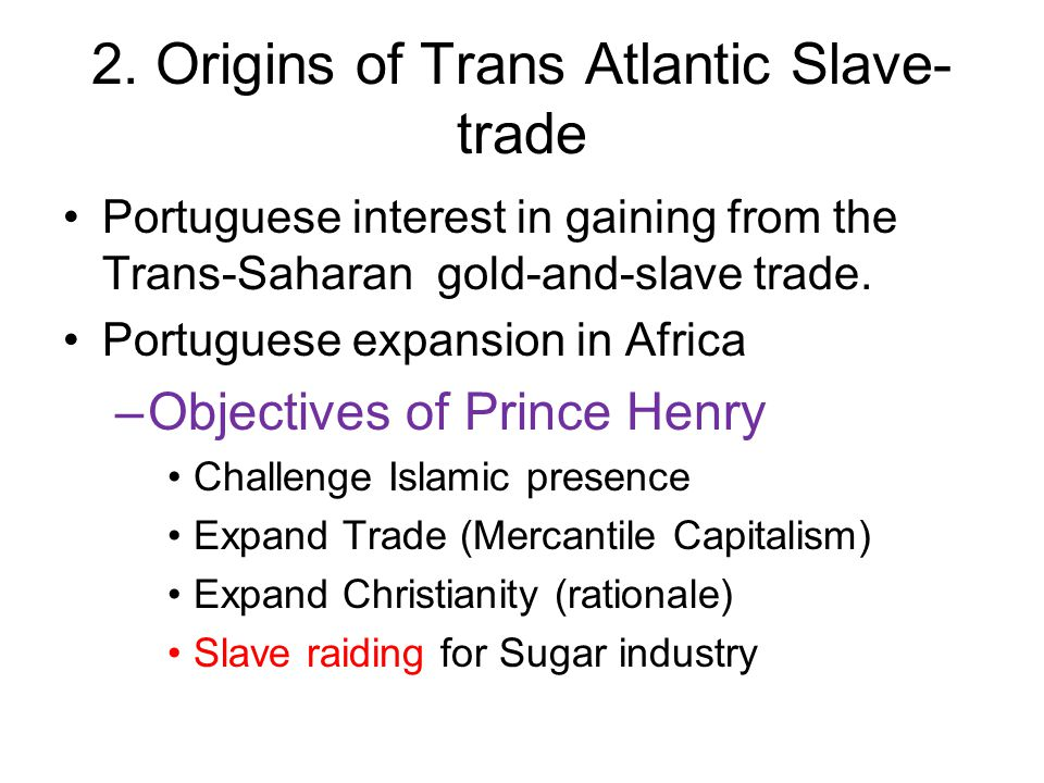 2. Origins of Trans Atlantic Slave-trade
