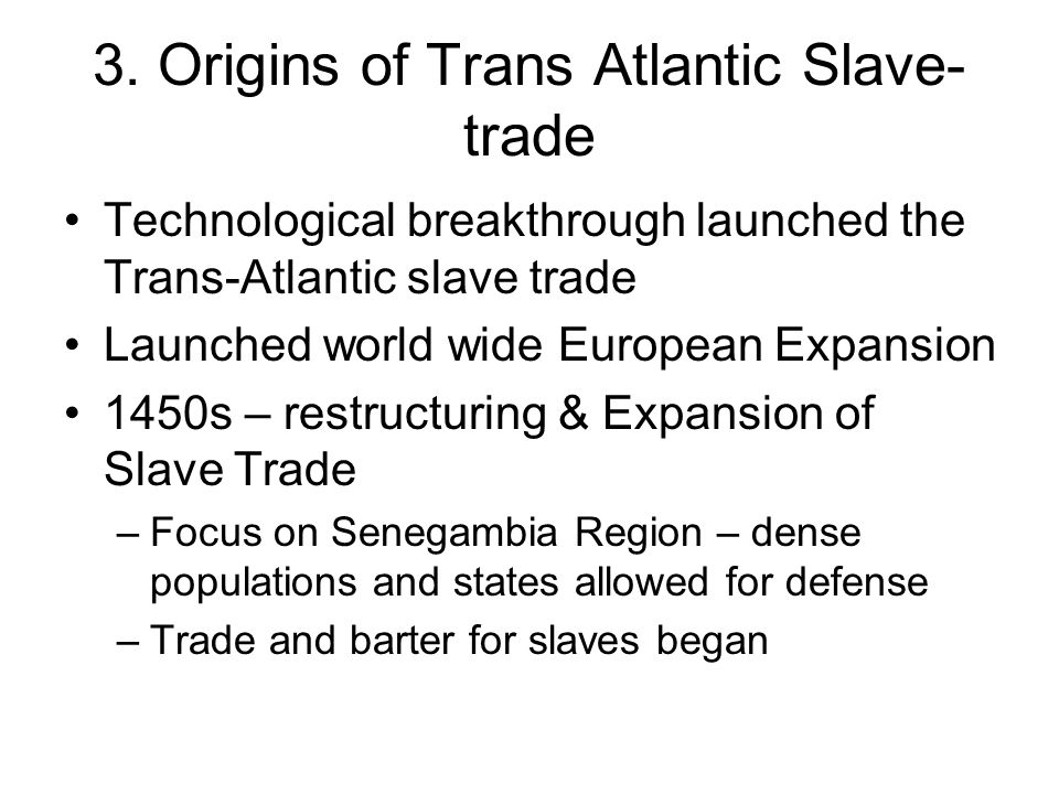 3. Origins of Trans Atlantic Slave-trade