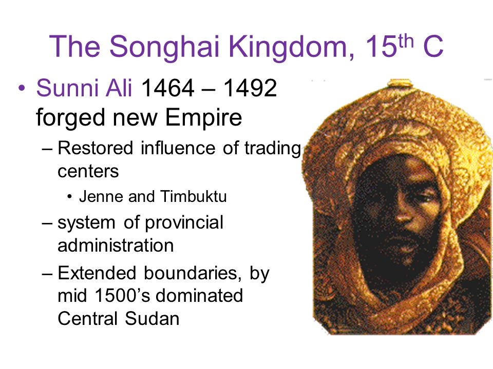 The Songhai Kingdom, 15th C