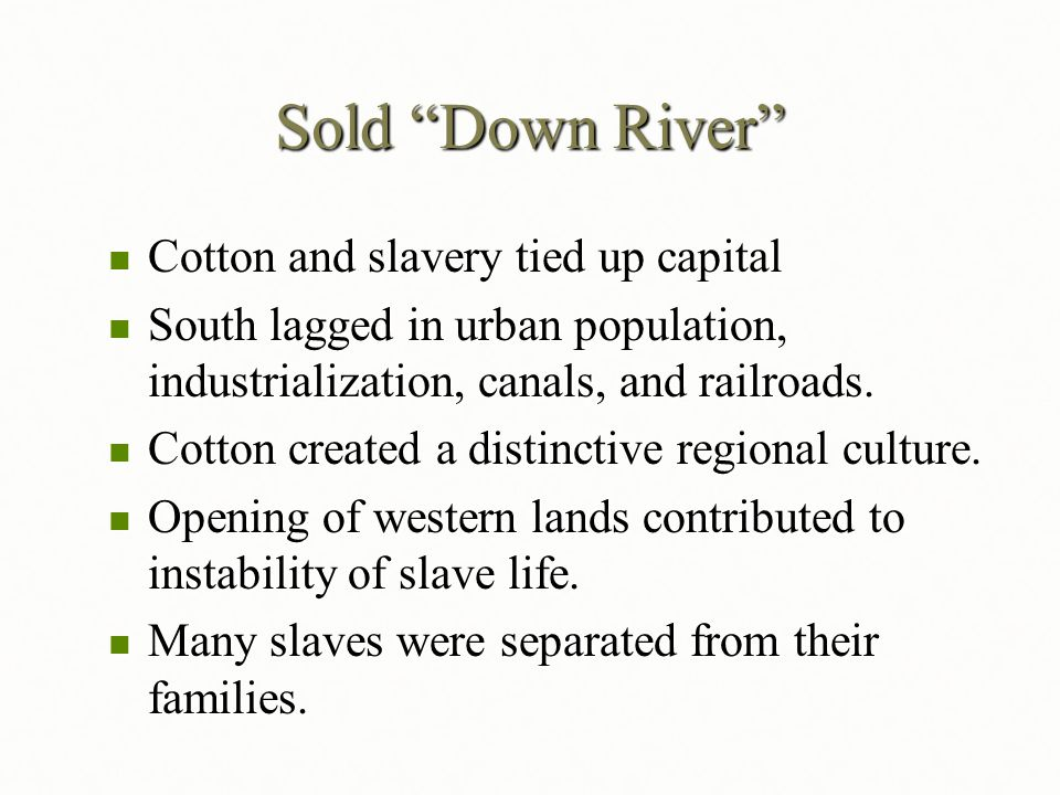 Sold Down River Cotton and slavery tied up capital