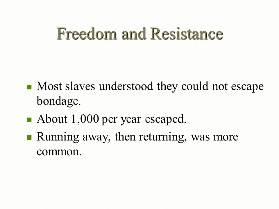 Freedom and Resistance