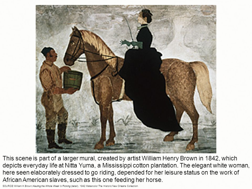 This scene is part of a larger mural, created by artist William Henry Brown in 1842, which depicts everyday life at Nitta Yuma, a Mississippi cotton plantation. The elegant white woman, here seen elaborately dressed to go riding, depended for her leisure status on the work of African American slaves, such as this one feeding her horse.