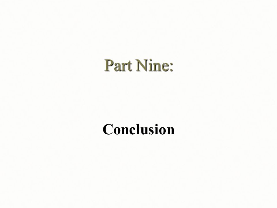 Part Nine: Conclusion