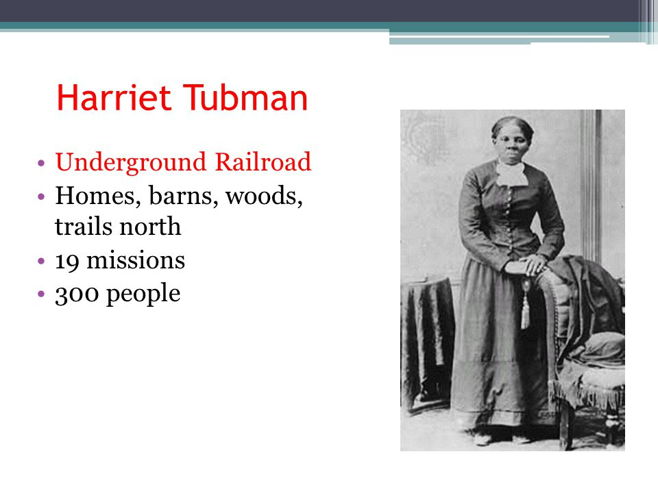 Harriet Tubman Underground Railroad Homes, barns, woods, trails north