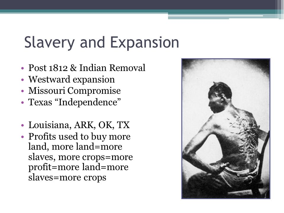 Slavery and Expansion Post 1812 & Indian Removal Westward expansion