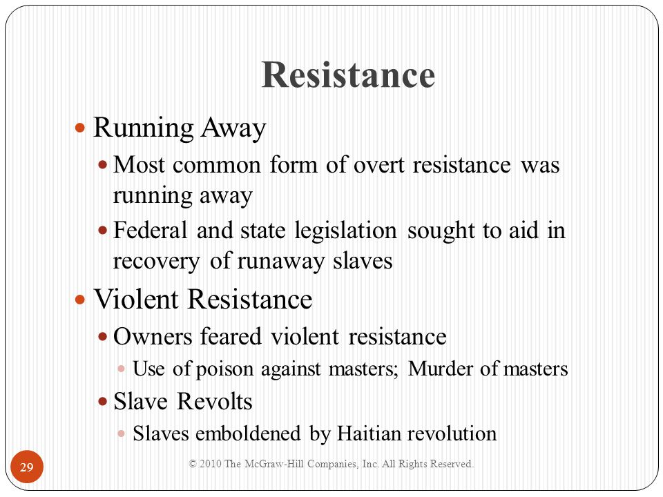 the most common form of slave resistance Chapter 11 edit 0 5 0 tags no the most common form of resistance on the pat of black american slaves prior to the civil war was (a.