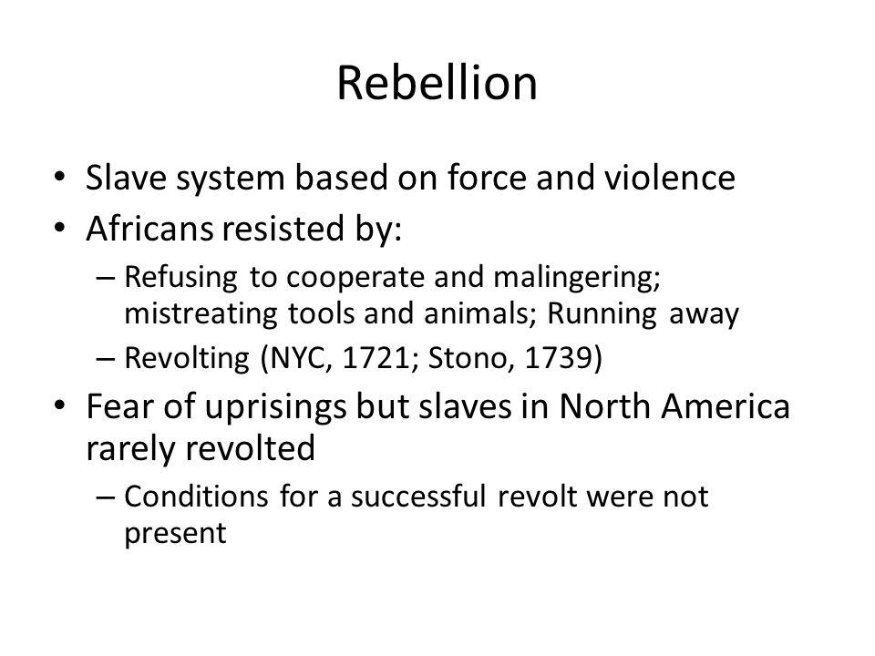 Rebellion Slave system based on force and violence