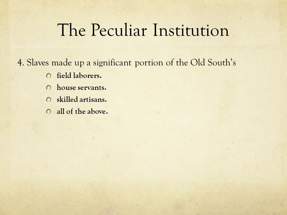 The Peculiar Institution