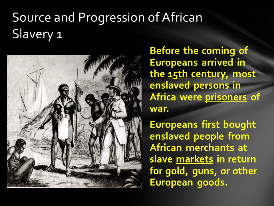 Source and Progression of African Slavery 1