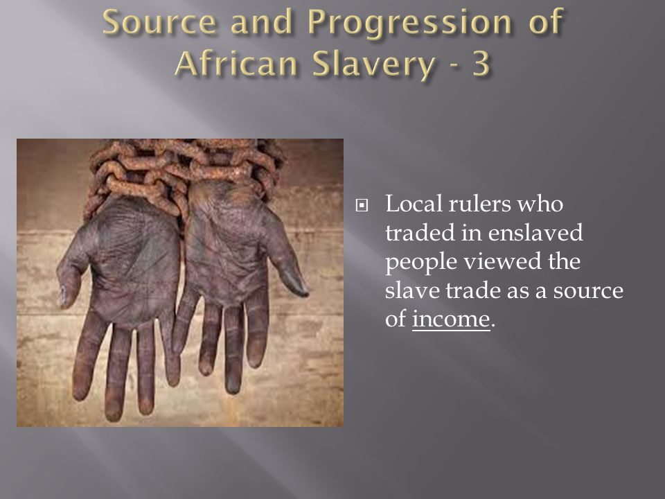 Source and Progression of African Slavery - 3