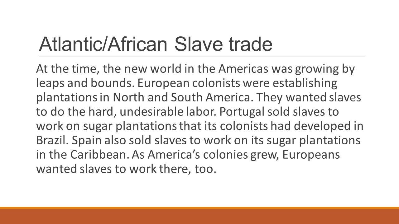 Atlantic/African Slave trade