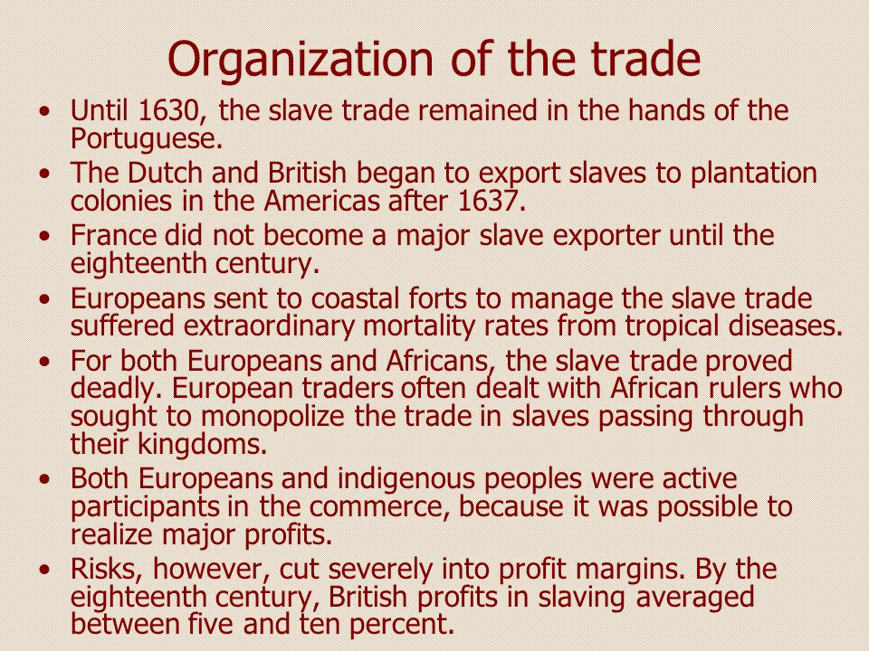 Organization of the trade