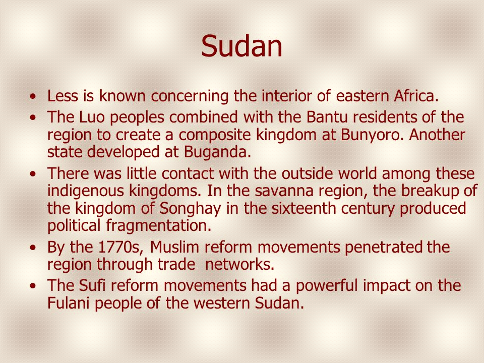 Sudan Less is known concerning the interior of eastern Africa.