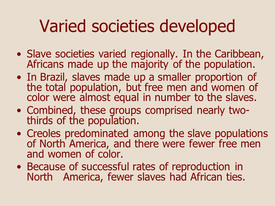 Varied societies developed