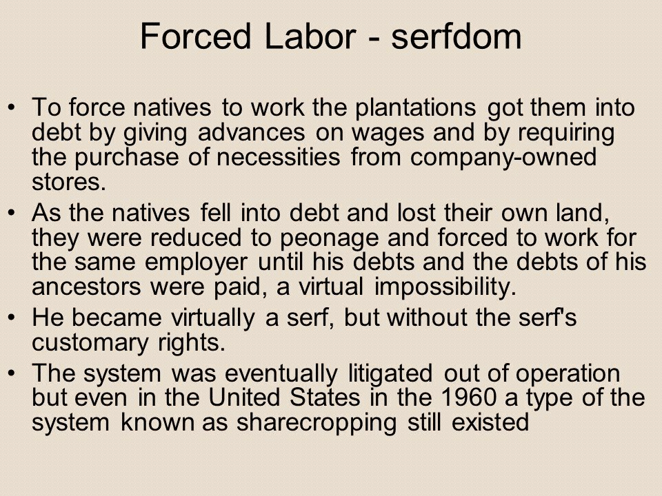 Forced Labor - serfdom