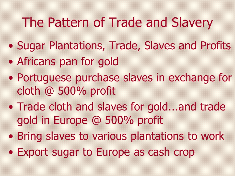 The Pattern of Trade and Slavery