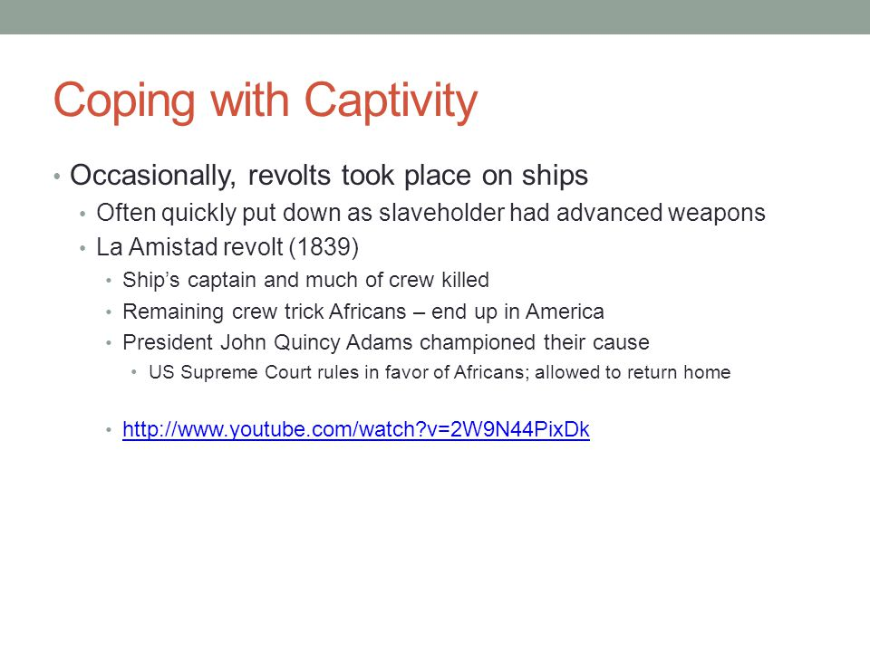 Coping with Captivity Occasionally, revolts took place on ships