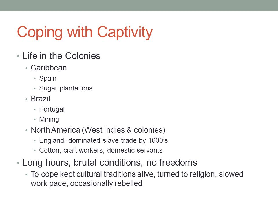 Coping with Captivity Life in the Colonies