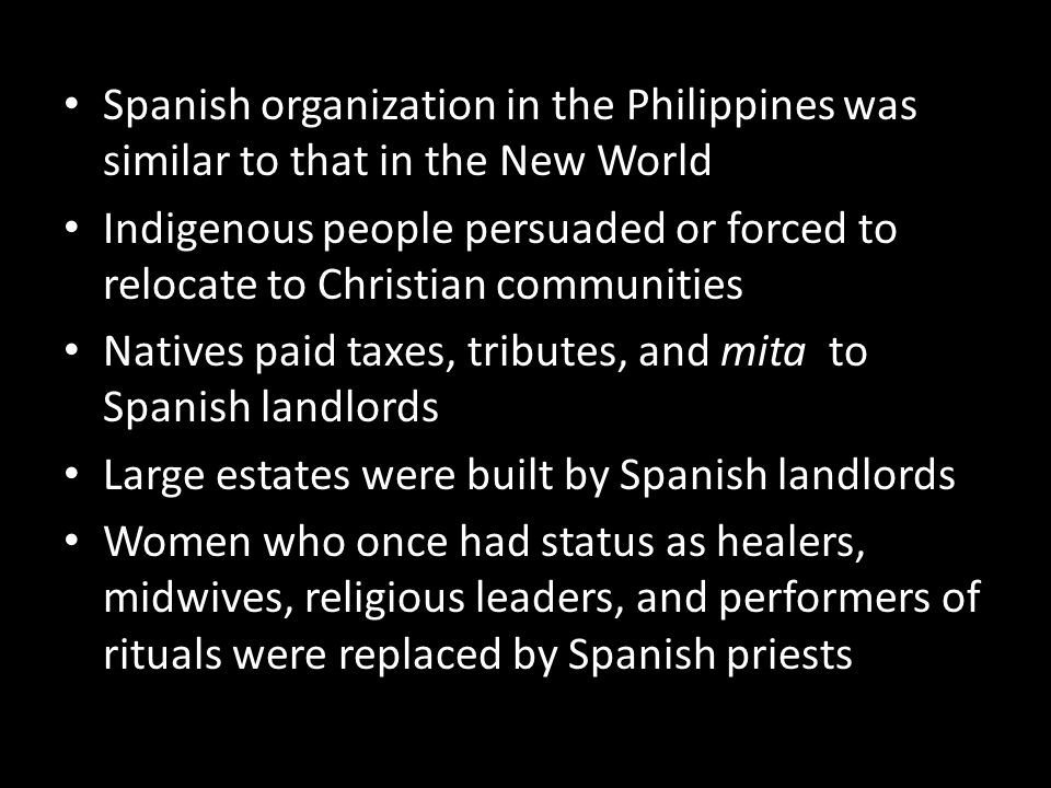 Spanish organization in the Philippines was similar to that in the New World