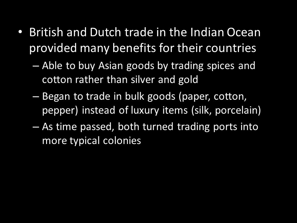 British and Dutch trade in the Indian Ocean provided many benefits for their countries