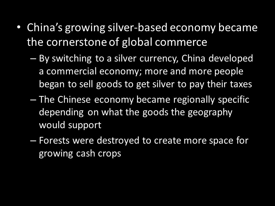 China's growing silver-based economy became the cornerstone of global commerce