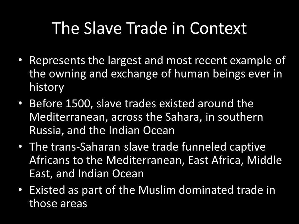 The Slave Trade in Context