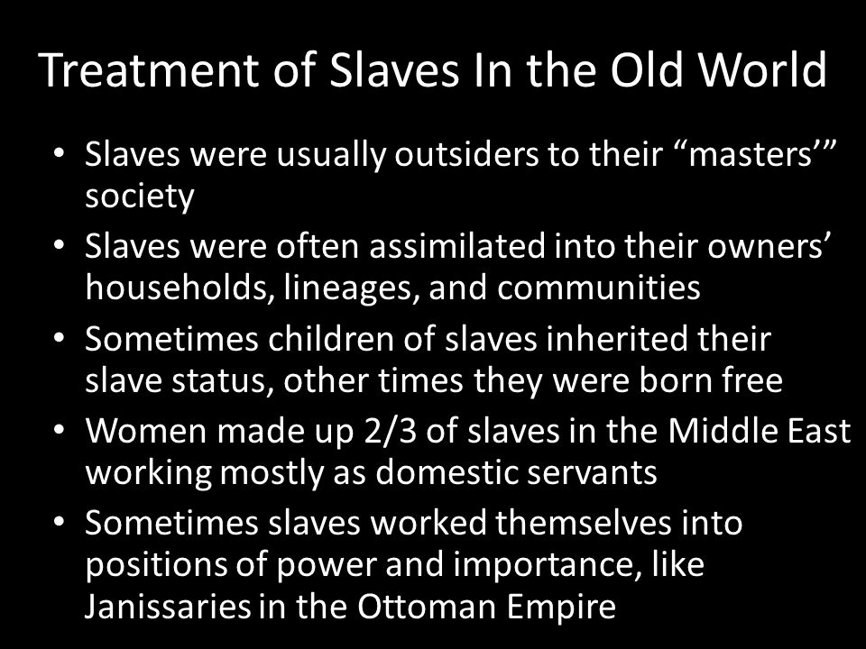 Treatment of Slaves In the Old World