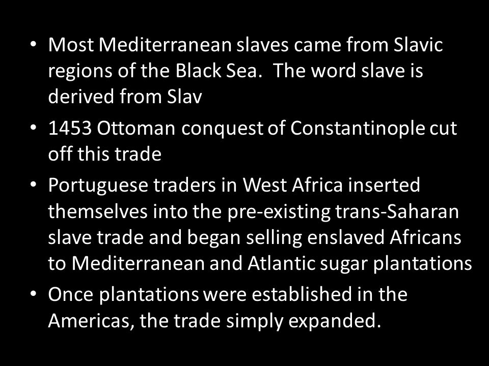 Most Mediterranean slaves came from Slavic regions of the Black Sea