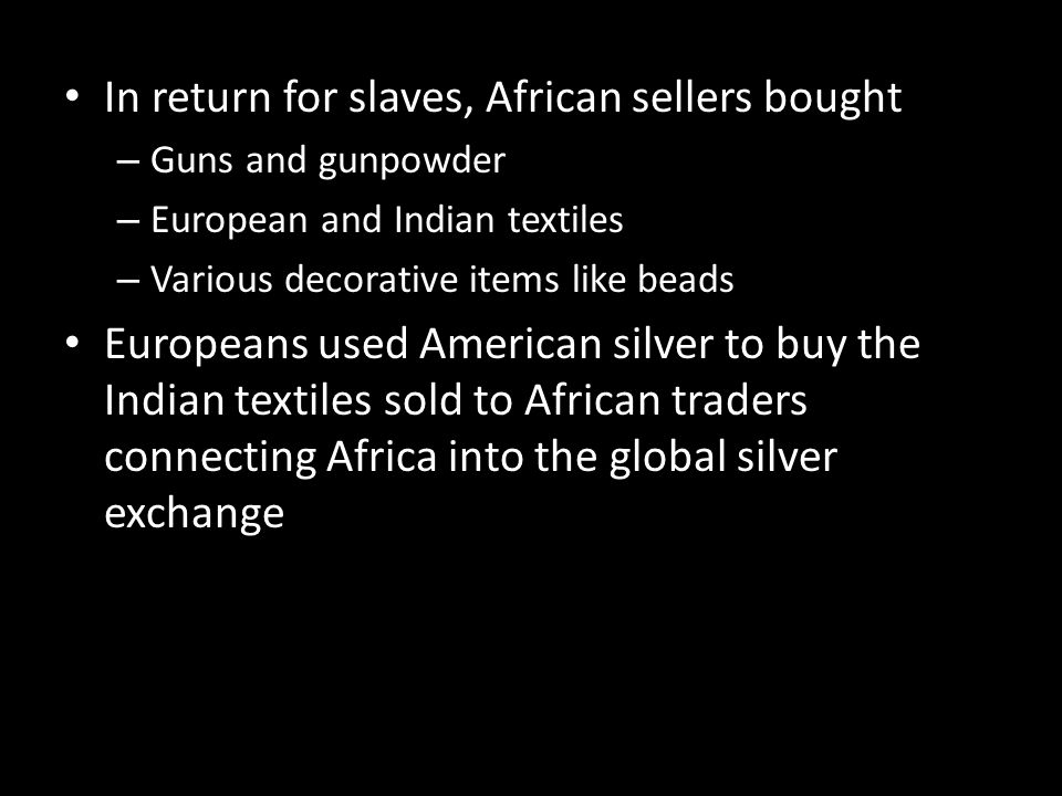 In return for slaves, African sellers bought