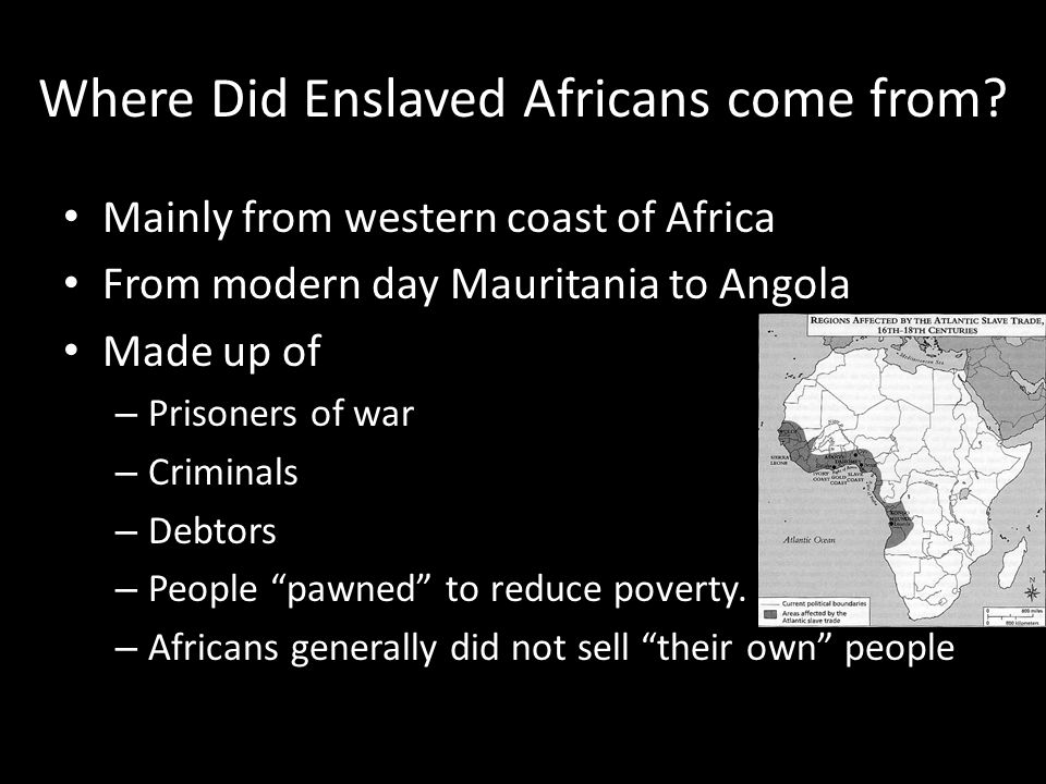 Where Did Enslaved Africans come from