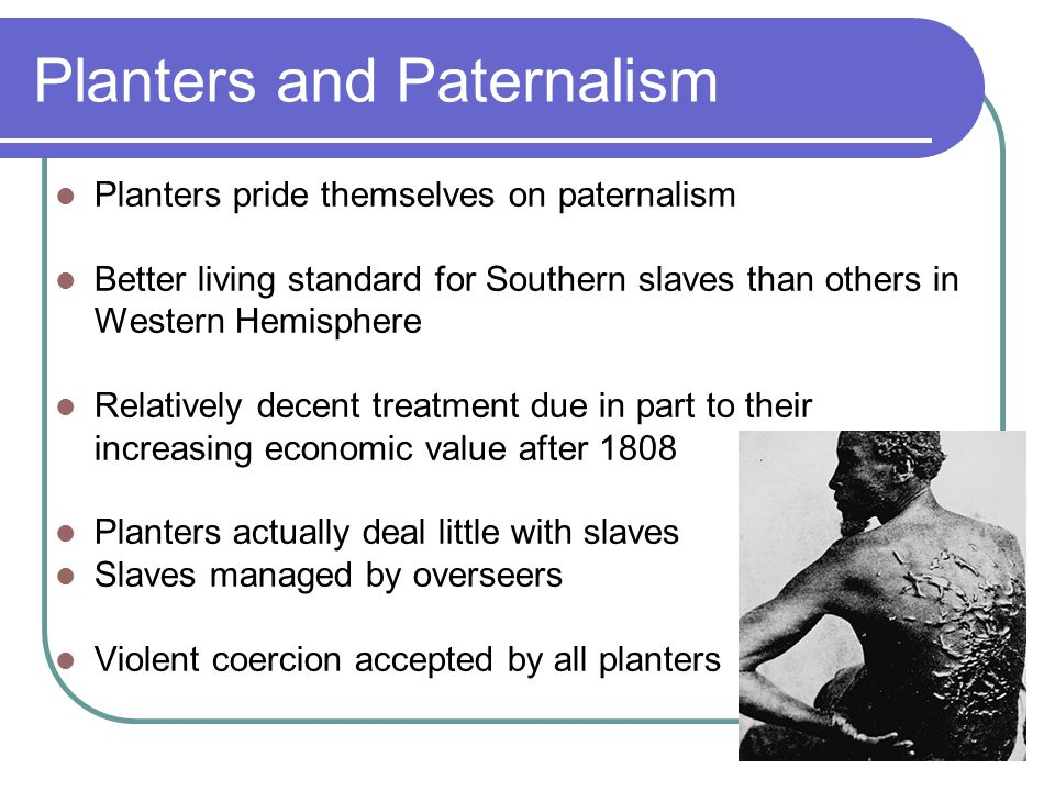 Planters and Paternalism