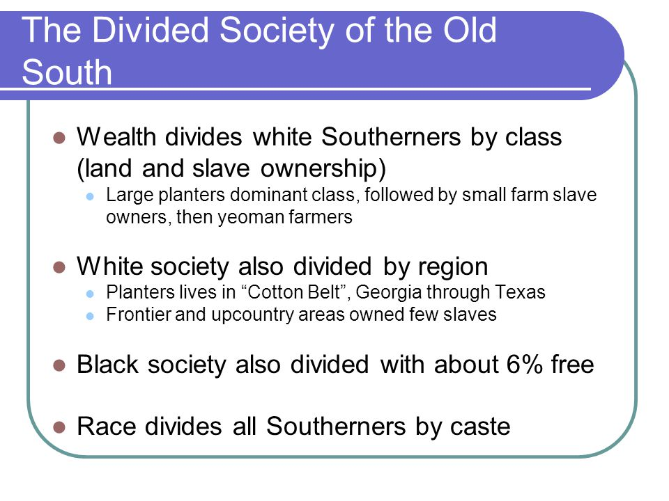 The Divided Society of the Old South