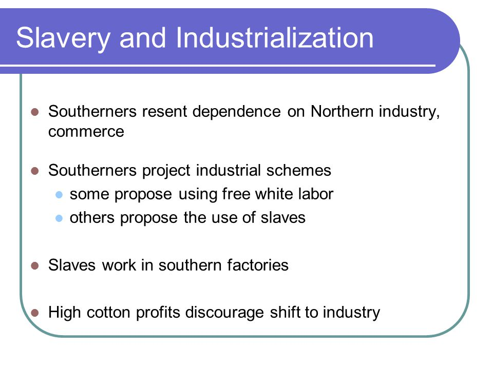 Slavery and Industrialization