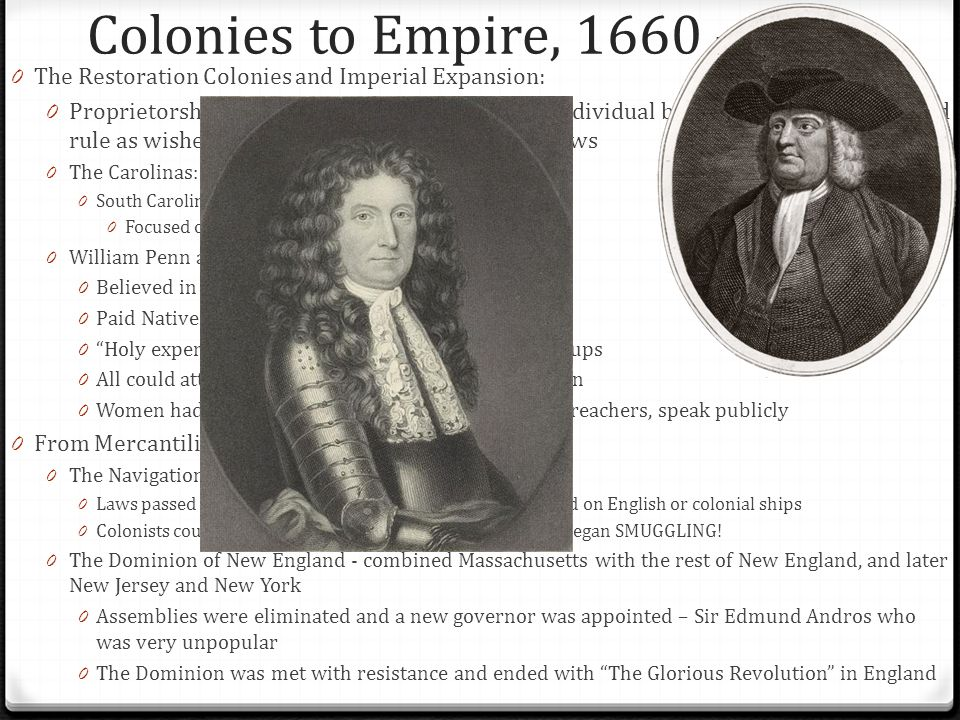Colonies to Empire, 1660 - 1713 The Restoration Colonies and Imperial Expansion: