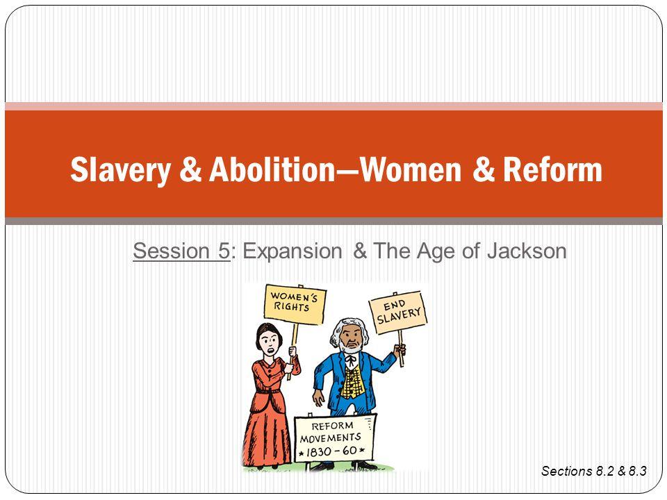 Slavery & Abolition—Women & Reform