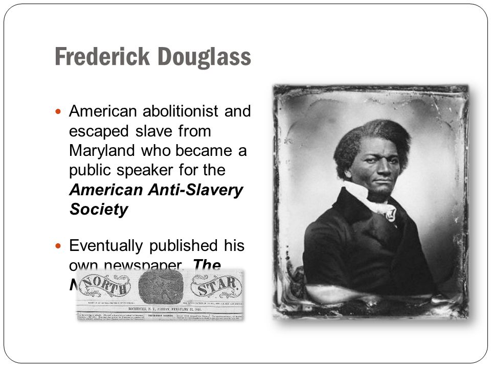 Frederick Douglass American abolitionist and escaped slave from Maryland who became a public speaker for the American Anti-Slavery Society.