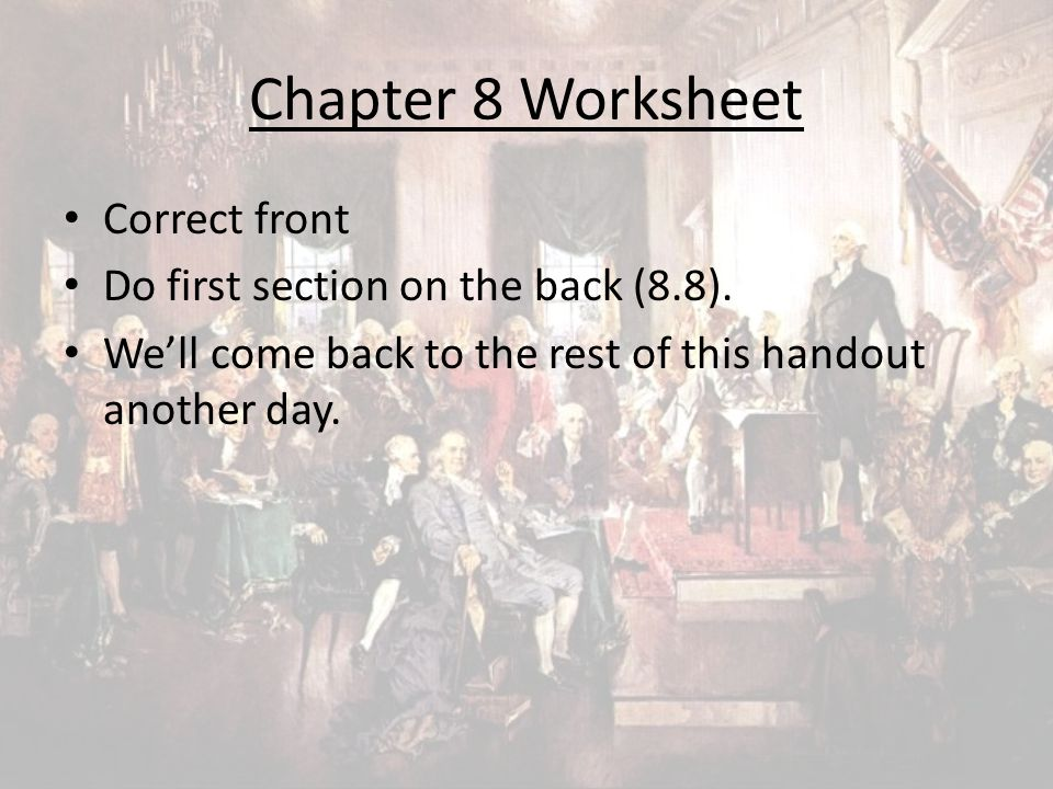 Chapter 8 Worksheet Correct front Do first section on the back (8.8).