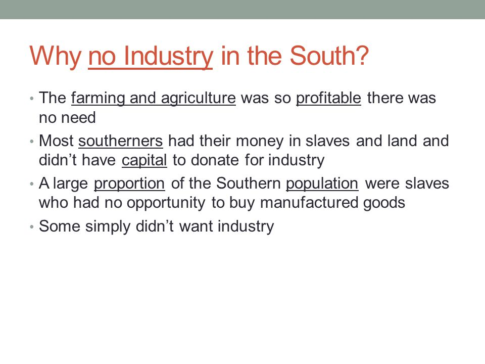 Why no Industry in the South