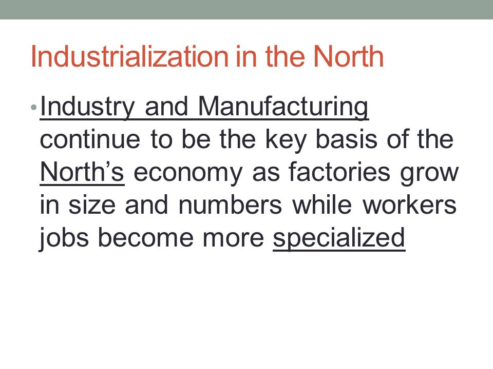 Industrialization in the North