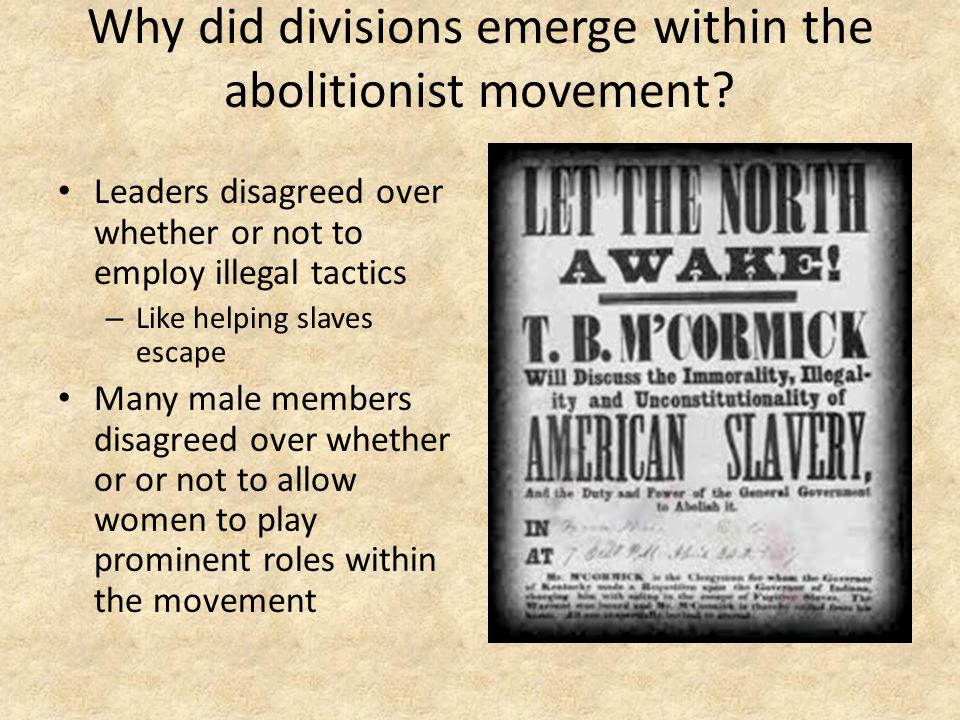 Why did divisions emerge within the abolitionist movement
