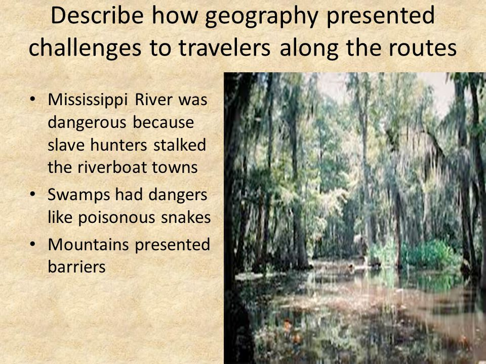 Describe how geography presented challenges to travelers along the routes