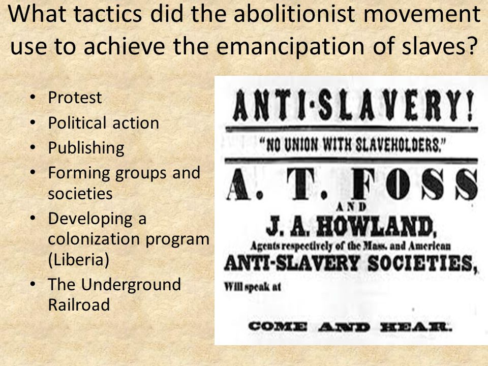 What tactics did the abolitionist movement use to achieve the emancipation of slaves