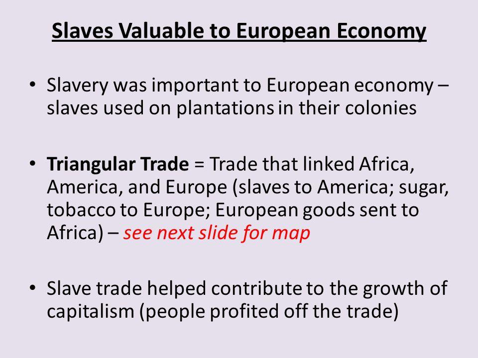 Slaves Valuable to European Economy