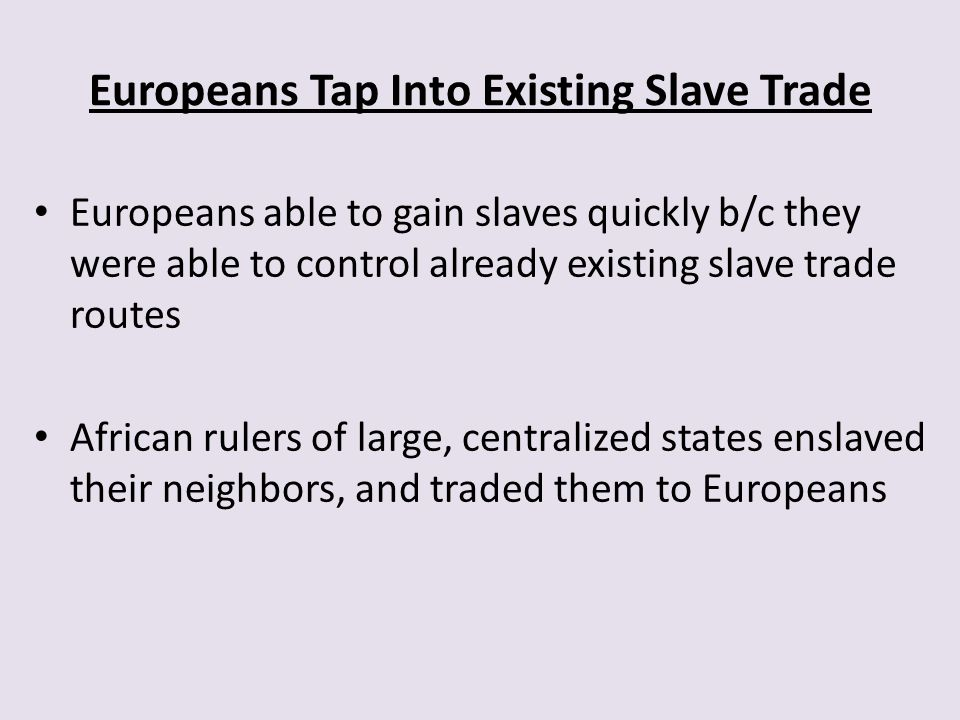 Europeans Tap Into Existing Slave Trade