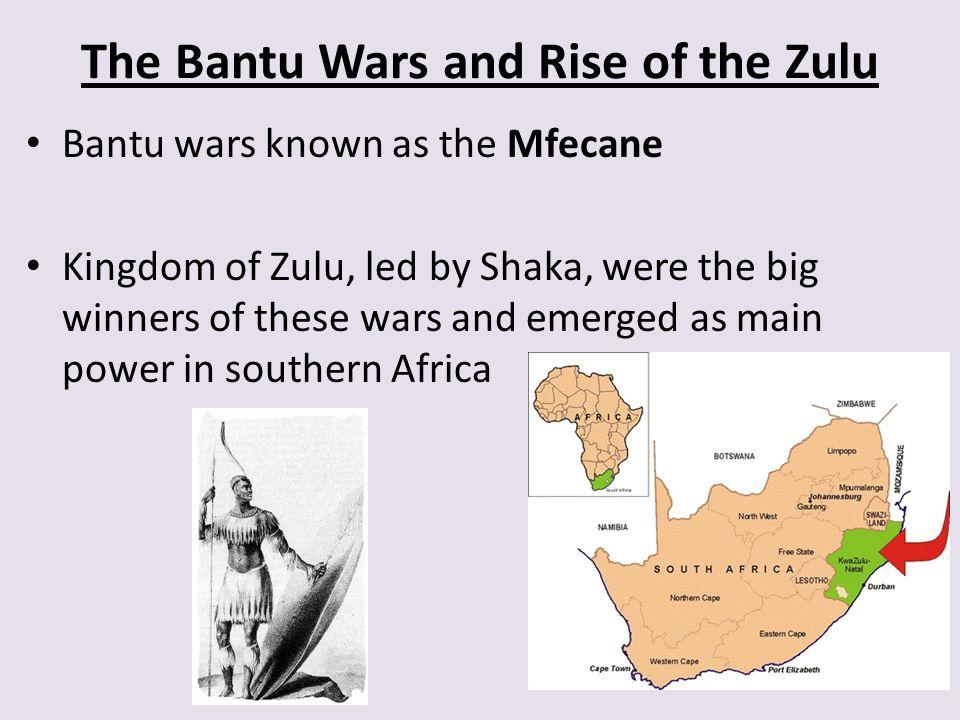 The Bantu Wars and Rise of the Zulu