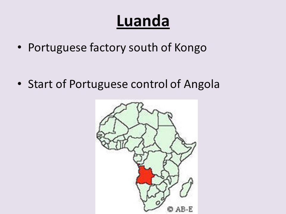 Luanda Portuguese factory south of Kongo