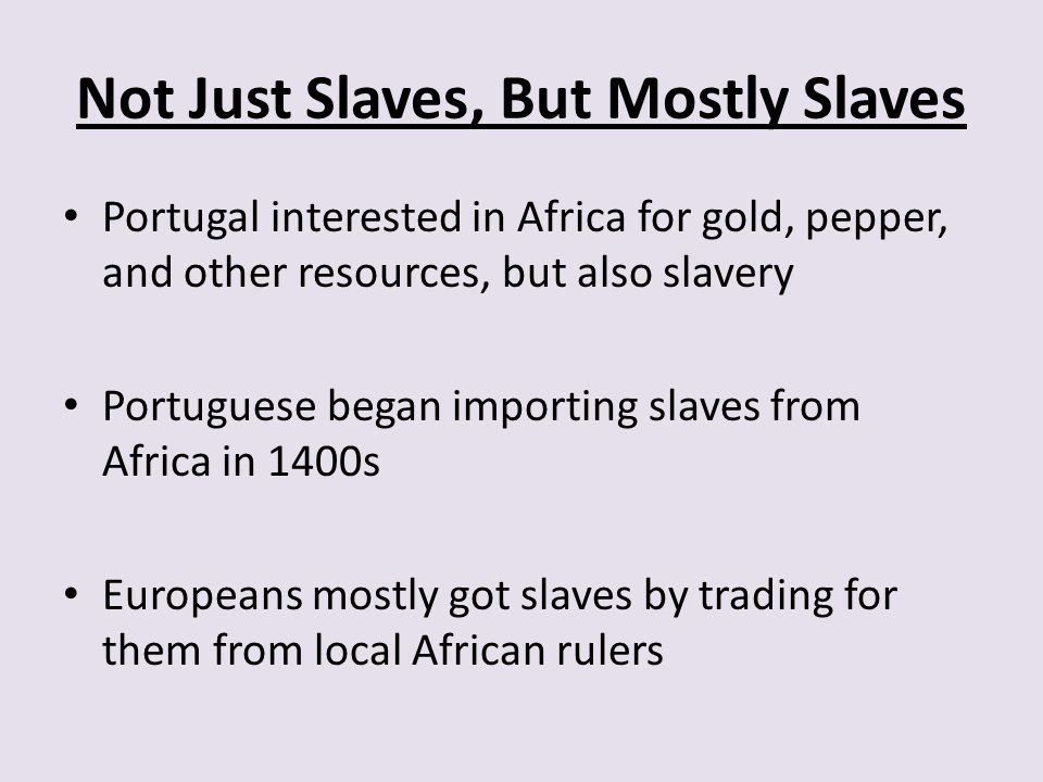 Not Just Slaves, But Mostly Slaves